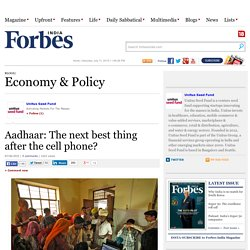 Aadhaar: The next best thing after the cell phone?