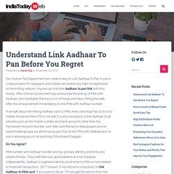 Link Aadhaar To Pan Understand Before You Regret