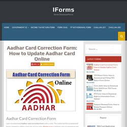 Aadhar Card Correction Form: How to Update Aadhar Card Online