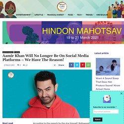 Aamir Khan Will No Longer Be On Social Media Platforms!