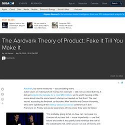 The Aardvark Theory of Product: Fake It Till You Make It