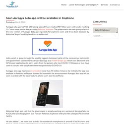 Soon Aarogya Setu app will be available in Jiophone