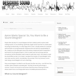 Aaron Marks Special: So, You Want to Be a Sound Designer?