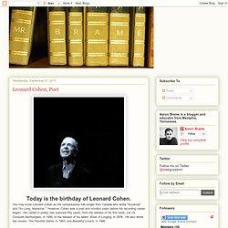 Mr. Brame's Blog: Leonard Cohen, Poet