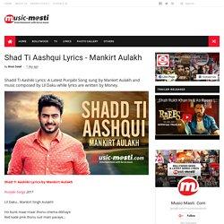 Shad Ti Aashqui Lyrics - Mankirt Aulakh - MUSIC-MASTI.COM