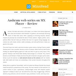 Aashram Web Series on MX Player – Review & Rating
