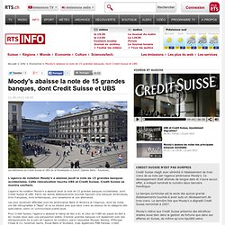 Moody's abaisse la note de 15 grandes banques, dont Credit Suisse et UBS