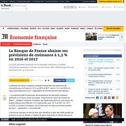 La Banque de France abaisse ses prévisions de croissance à 1,3% en2016 et 2017