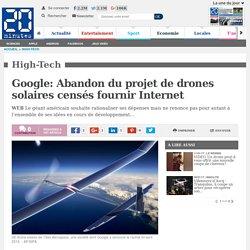 Google: Abandon du projet de drones solaires censés fournir Internet