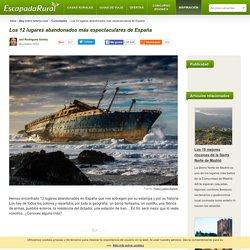 Lugares abandonados en España más espectaculares