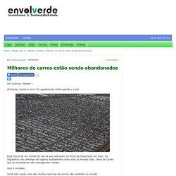 Milhares de carros estão sendo abandonados : Envolverde Portal de Sustentabilidade do Brasil