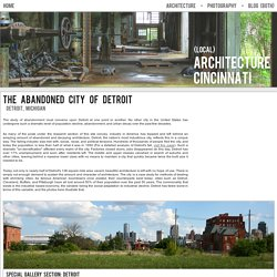 The Abandoned City of Detroit - Photography: Zach Fein