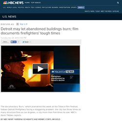 Detroit may let abandoned buildings burn; film documents firefighters' tough times - U.S. News
