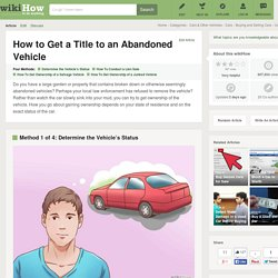 4 Ways to Get a Title to an Abandoned Vehicle