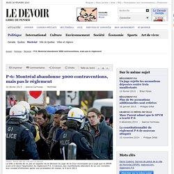 P-6: Montréal abandonne 3000 contraventions, mais pas le règlement