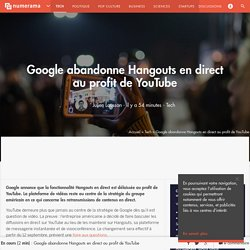 Google abandonne Hangouts en direct au profit de YouTube - Tech