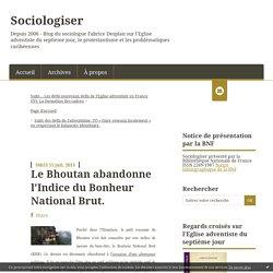 Le Bhoutan abandonne l'Indice du Bonheur National Brut. - Sociologiser