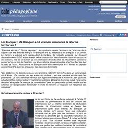 Loi Blanquer : JM Blanquer a-t-il vraiment abandonné la réforme territoriale ?