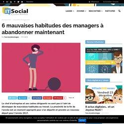 6 mauvaises habitudes des managers à abandonner maintenant - IT Social