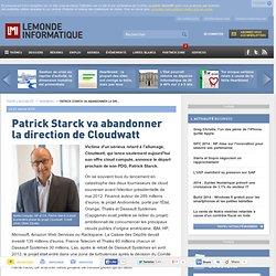 Patrick Starck va abandonner la direction de Cloudwatt