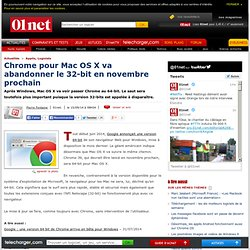 Chrome pour Mac OS X va abandonner le 32-bit en novembre prochain