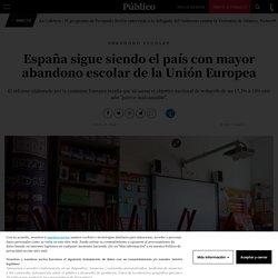 Abandono escolar: España sigue siendo el país con mayor abandono escolar de la Unión Europea