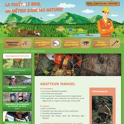Abatteur manuel - Les métiers de la forêt
