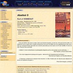 Abattoir 5 - Kurt Jr VONNEGUT - Fiche livre - Critiques - Adaptations