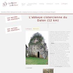 L'abbaye cistercienne du Dalon à côté de la Maison du Bonheur