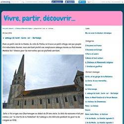 L' abbaye de Saint- Savin- sur - Gartempe - Vivre, partir, découvrir...