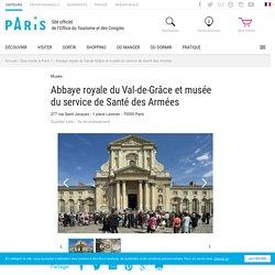 Abbaye royale du Val-de-Grâce et musée du service de Santé des Armées