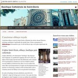 L'abbaye de Saint-Denis : L'ancienne abbaye royale