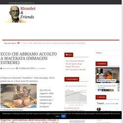 ECCO CHI ABBIAMO ACCOLTO A MACERATA (IMMAGINI ESTREME)