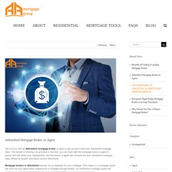 Abbotsford Mortgage Broker or Agent