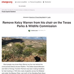 Greg Abbott: Remove Kelcy Warren from his chair on the Texas Parks & Wildlife Commission