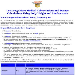 Lecture 5: More Medical Abbreviations and Dosage Calculations Using Body Weight and Surface Area