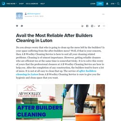 Avail the Most Reliable After Builders Cleaning in Luton
