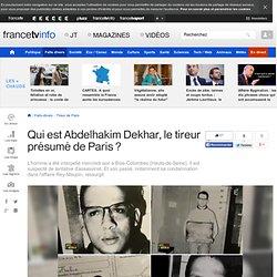 Qui est Abdelhakim Dekhar, le tireur présumé de Paris ?