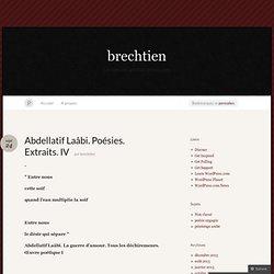 Abdellatif Laâbi. Poésies. Extraits. IV