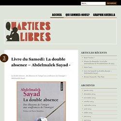 Livre du Samedi: La double absence – Abdelmalek Sayad –
