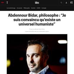 "Abdennour Bidar : ""Je suis convaincu qu'existe un universel humaniste"" - janvier 2015"