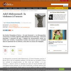 Adel Abdessemed : la violence à l'œuvre