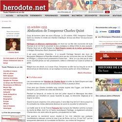 25 octobre 1555 - Abdication de l'empereur Charles Quint - Herodote.net