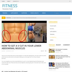 How To Get A V Cut In Your Lower Abdominal Muscles – FITNESS