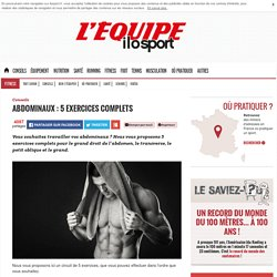 Abdominaux : 5 exercices complets