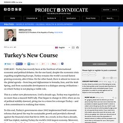 """Turkey's New Course"" by Abdullah Gul"