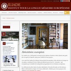 Abécédaire européen – Iliade – Institut pour la longue mémoire européenne