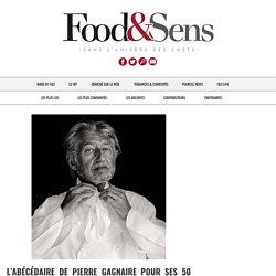 L'Abécédaire de Pierre Gagnaire pour ses 50 ans de carrière - Food & Sens