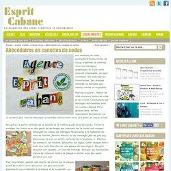 Abécédaires en canettes de sodas, Esprit Cabane, idees creatives et ecologiques