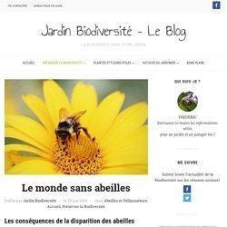 Le monde sans abeilles - Jardin Biodiversité - Le Blog